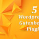 5 wordpress Gutenberg plugins